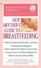 The American Academy of Pediatrics New Mother's Guide to Breastfeeding American
