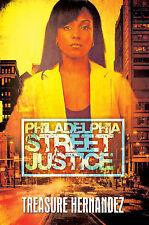 Philadelphia: Street Justice, Hernandez, Treasure, Very Good Book