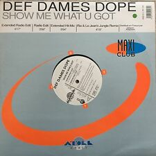 VINYL - DEF DAMES DOPE.......SHOW ME WHAT U GOT........MAXI 33T