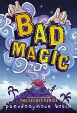 BAD MAGIC [9780316320382] - PSEUDONYMOUS BOSCH (HARDCOVER) NEW