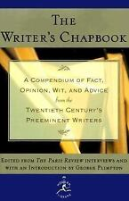The Writer's Chapbook: A Compendium of Fact, Opinion, Wit, and Advice from the T