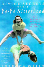 Divine Secrets of the Ya-ya Sisterhood, Rebecca Wells