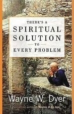 There's a Spiritual Solution to Every Problem by Dr Wayne W Dyer (Paperback /...