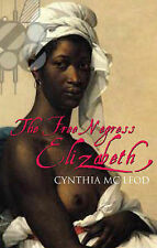 The Free Negress Elisabeth by Cynthia McLeod, See Review.