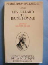 P. S. Ballanche Le Vieillard et le Jeune Homme Ed. Garnier 1981 Libéralisme