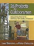 25 Projects for Outdoorsmen: Quick and Easy Plans for the Deer Camp, Home, Woods