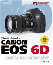 David Busch's Digital Photography Guides: Canon EOS 6D Guide to Digital SLR...
