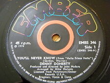 "DENNY DOHERTY - YOU'LL NEVER KNOW  7"" VINYL"