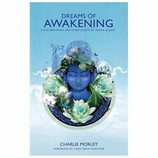 Dreams of Awakening : Lucid Dreaming and Mindfulness of Dream and Sleep by...