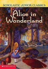 Alice In Wonderland (Scholastic Junior Classics) Carroll, Lewis Paperback