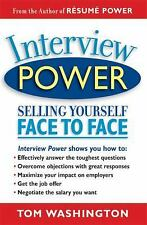 Interview Power : Selling Yourself Face to Face by Tom Washington (2004,...