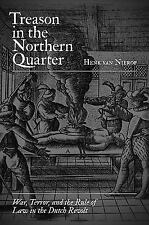 Treason in the Northern Quarter: War, Terror, and the Rule of Law in the Dutch R