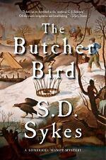 NEW - The Butcher Bird: A Somershill Manor Mystery by Sykes, S. D.