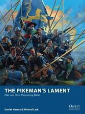 THE PIKEMAN'S LAMENT - PIKE AND SHOT WARGAMING RULES - OSPREY WARGAMES