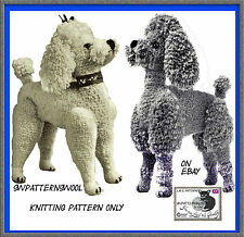 """LOVELY  ABOUT 12"""" high   POODLE DOG,  DOLL/TOY TO KNIT,  KNITTING PATTERN"""