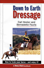 Down to Earth Dressage: How to Train Your Horse - and Enjoy it! by Bernadette...