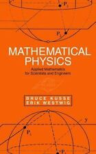 Mathematical Physics : Applied Mathematics for Scientists and Engineers by...