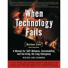 When Technology Fails : A Manual for Self-Reliance, Sustainability, and...