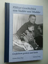 Pfälzer Geschichten von Vadder und Mudder Großeltern von gestern heute 2003