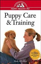 Happy Healthy Pet Ser.: Puppy Care and Training : An Owner's Guide to a Happy...