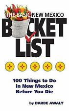 The New Mexico Bucket List : 100 Things to Do in New Mexico Before You Die by...