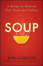 Soup: A Recipe to Nourish Your Team and Culture, Gordon, Jon, Very Good Book