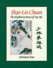 Shao-Lin Chuan : The Rhythm and Power of Tan-Tui by Simmone Kuo (1996)