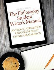The Philosophy Student Writer's Manual by Stephen M. Garrison, Gregory M....