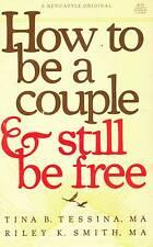 HOW TO BE A COUPLE & STILL BE FREE TINA TESSINA