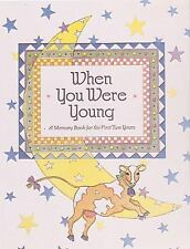 When You Were Young: A Memory Book for the First Two Years