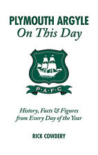 Plymouth Argyle On This Day - Pilgrims Historical Events, Facts and Figures book