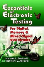 Frontiers in Electronic Testing Ser.: Essentials of Electronic Testing for...