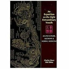 An Exposition on the Eight Extraordinary Vessels : Acupuncture, Alchemy and...