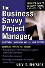 The Business-Savvy Project Manager : Indispensable Knowledge and Skills for...