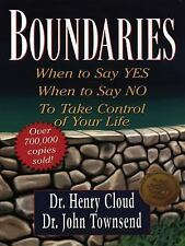 Boundaries : When to Say Yes, How to Say No to Take Control of Your Life by...