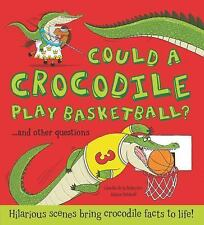 What If A: Could a Crocodile Play Basketball? by Camilla de la Bedoyere...