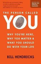 The Person Called You: Why You're Here, Why You Matter & What You Should Do With