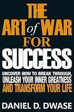The Art of War (for Success) : Uncover How to Break Through, Unleash Your...