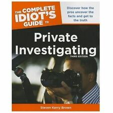 The Complete Idiot's Guide to Private Investigating, Third Edition (Idiot's Guid
