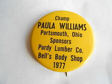 Vintage 1977 Paula Williams Portsmouth OH Purdy Lumber Bell's Body Shop Pinback