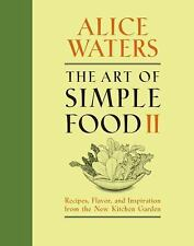 The Art of Simple Food II Alice Waters 2 Recipes & Inspiration Hardcover WA52719