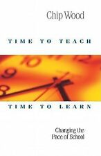 Time to Teach, Time to Learn: Changing the Pace of School, Chip Wood, New Book