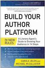 Build Your Author Platform: The New Rules: A Literary Agent's Guide to Grow