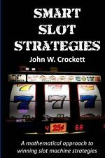 Smart Slot Strategies : A Mathematical Approach to Winning Slot Machine...