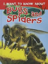 I Want to Know about Bugs and Spiders (I Want to Know about (New Forest Press))