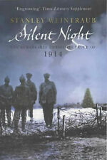 Silent Night: The Remarkable Christmas Truce of 1914, Stanley Weintraub