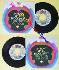 LP 45 7'' ANTHONY WHITE Block party I can't turn you loose 1977 no cd mc dvd *