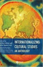 Internationalizing Cultural Studies : An Anthology (2004, Hardcover)