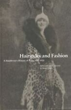 Hairstyles and Fashion: A Hairdresser's History of Paris, 1910-1920 (Dress, Body