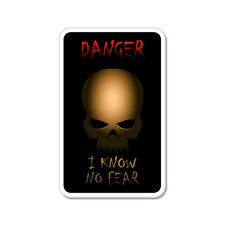 "Danger I Know No Fear Scary car bumper sticker decal 5"" x 4"""